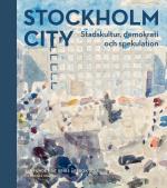 Stockholm City - Stadskultur, Demokrati Och Spekulation