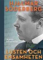 Lusten Och Ensamheten - En Biografi Över Hjalmar Söderberg