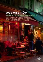 Från Ett Cafébord I Paris - Om Vänskap, Tristess Och Samtalets Nyanser