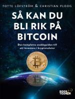 Så Kan Du Bli Rik På Bitcoin - Den Kompletta Snabbguiden Till Att Investera