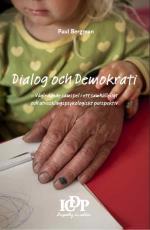 Dialog & Demokrati- Vägledande Samspel I Ett Samhälleligt Och Utvecklingsps