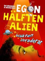 Egon - Hälften Alien- Släkten Invaderar