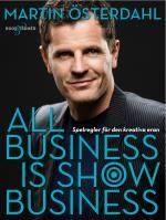 All Business Is Show Business- Spelregler För Den Kreativa Eran