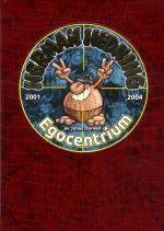Herman Hedning 2001-2004 Egocentrium