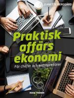 Praktisk Affärsekonomi - För Chefer Och Entreprenörer