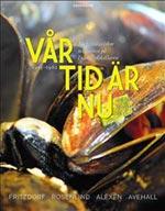Vår Tid Är Nu - Mat, Människor Och Möten På Djurgårdskällaren 1955-1965