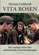 Vita Rosen - Hur Vanliga Tyskar Blev Antinazistiska Motståndskämpar