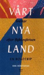 Vårt Nya Land - Sverige Efter Flyktingkrisen