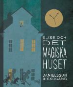 Elise Och Det Magiska Huset