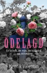 Ödelagd - En Kvinna, En Man, En Trädgård - En Skilsmässa