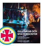 Gula Båtar Och Nya Horisonter - En Krönika Om Sjöräddningssällskapets Värld Åren 2007-2017