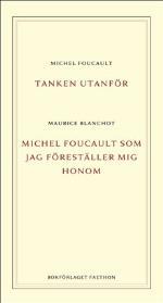 Tanken Utanför ; Michel Foucault Som Jag Föreställer Mig Honom