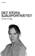 Det Stora Självporträttet - Om Olav H. Hauge