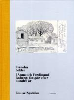 Svenska Bilder - I Anna Och Ferdinand Bobergs Fotspår Efter Hundra År