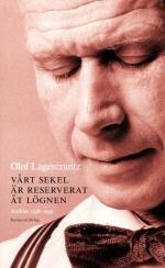 Vårt Sekel Är Reserverat Åt Lögnen - Artiklar 1938-1993 Med Några Anslutande Dagboksanteckningar