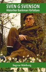 Sven G Svenson - Historiker, Bankman, Författare