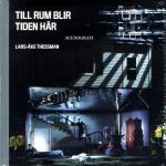 Till Rum Blir Tiden Här- Lars-åke Thessman