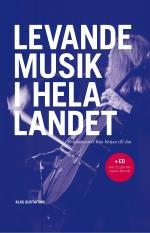 Levande Musik I Hela Landet - Rikskonserter Från Början Till Slut - + Cd Med 22 Spår Från Caprice Records