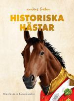 Historiska Hästar - Hur Hästen Har Påverkat Människans Värld