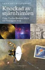 Knockad Av Stjärnhimlen- Från Tycho Brahes Blick Till Voyagers Resa