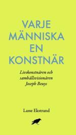 Varje Människa En Konstnär - Livskonstnären Och Samhällsvisionären Joseph B