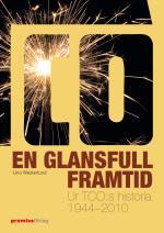 En Glansfull Framtid - Ur Tco-s Historia 1944-2010