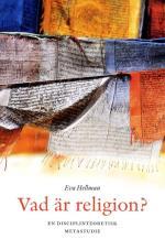 Vad Är Religion? - En Disciplinteoretisk Metastudie