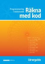 Räkna Med Kod - Programmering I Matematik Lärarguide