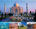 Världens Underverk - Från Mänskliga Mästerverk Till Fantaskiska Naturformat
