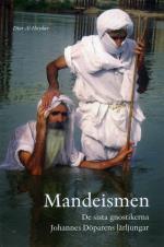 Mandeismen - De Sista Gnostikerna. Johannes Döparens Lärljungar