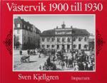 Västervik 1900 Till 1930 - En Berättelse I Ord Och Bild