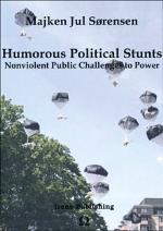Humorous Political Stunts - Nonviolent Public Challenges To Power