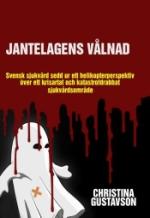 Jantelagens Vålnad - Svensk Sjukvård Sedd Ur Ett Helikopterperspektiv Över Ett Krisartat Och Katastrofdrabbat Sjukvårdsområde
