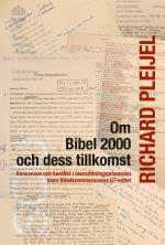 Om Bibel 2000 Och Dess Tillkomst - Konsensus Och Konflikt I Översättningspr
