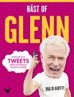 Bäst Of Glenn - Tankar Och Tweets Från Internets Goaste Gubbe