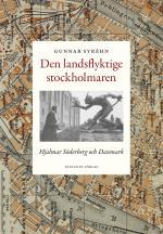 Den Landsflyktige Stockholmaren - Hjalmar Söderberg Och Danmark