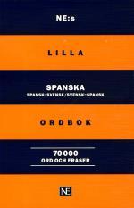 Ne-s Lilla Spanska Ordbok- Spansk-svensk/svensk-spansk 70 000 Ord Och Frase