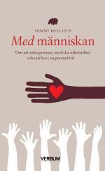 Med Människan - Om Att Sätta Gränser, Undvika Utbrändhet Och Må Bra I En Pressad Tid