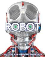 Robot- Allt Om Framtidens Maskiner
