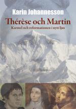 Thérèse Och Martin - Karmel Och Reformationen I Nytt Ljus