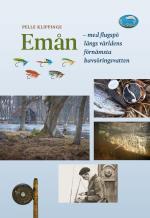 Emån - Med Flugspö Längs Världens Förnämsta Havsöringsvatten