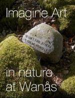 Imagine Art - In Nature At Wanås