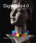 Digital Bild 4.0 - Från Fotografering Till Färdig Bild