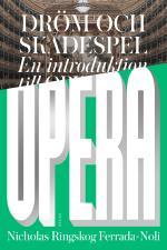 Dröm Och Skådespel - En Introduktion Till Opera