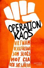 Operation Kaos - Vietnamdesertörerna Som Slogs Mot Cia Och Sig Själva