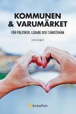 Kommunen & Varumärket - För Politiker, Ledare Och Tjänstemän