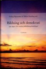 Bildning Och Demokrati - Nya Vägar I Det Svenska Folkbildningslandskapet