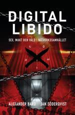 Digital Libido - Sex, Makt Och Våld I Nätverkssamhället
