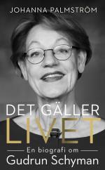 Det Gäller Livet - En Biografi Om Gudrun Schyman