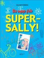 Se Upp För Super-sally!